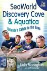 Seaworld, Discovery Cove & Aquatica  : Orlando's Salute to the Seas by Kelly Monaghan (Paperback / softback, 2012)