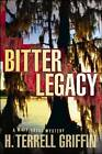Bitter Legacy: A Matt Royal Mystery by H. Terrell Griffin (Hardback, 2010)