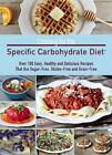Cooking for the Specific Carbohydrate Diet: Over 100 Easy, Healthy, and Delicious Recipes That are Sugar-Free, Gluten-Free, and Grain-Free by Erica Kerwien (Paperback, 2013)