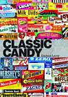 Classic Candy: America's Favorite Sweets, 1950-80 by Darlene Lacey (Paperback, 2013)