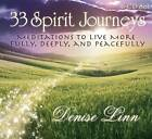 33 Spirit Journeys: Meditations to Live More Fully, Deeply, and Peacefully by Denise Linn (CD-Audio, 2011)