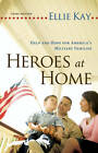 Heroes at Home: Help and Hope for America's Military Families by Ellie Kay (Paperback, 2012)