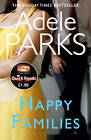 Happy Families by Adele Parks (Paperback, 2012)