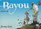 Bayou: Volume 02 by Jeremy Love (Paperback, 2011)