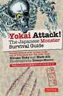Yokai Attack!: The Japanese Monster Survival Guide by Hiroko Yoda, Matt Alt (Paperback, 2012)