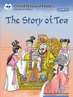 Oxford Storyland Readers Level 12: The Story of Tea by Oxford University Press (Paperback, 2004)