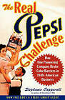 The Real Pepsi Challenge: How One Pioneering Company Broke Color Barriers in 1940s American Business by Stephanie Capparell (Paperback, 2008)