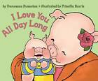 I Love You All Day Long by Francesca Rusackas (Paperback, 2004)