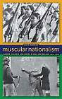 Muscular Nationalism: Gender, Violence, and Empire in India and Ireland, 1914-2004 by Sikata Banerjee (Hardback, 2012)