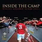 Inside the Camp: Wales Grand Slam 2012 by Trinity Mirror Sport Media (Hardback, 2012)
