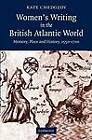 Women's Writing in the British Atlantic World: Memory, Place and History, 1550-1700 by Kate Chedgzoy (Paperback, 2012)