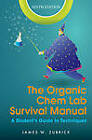 The Organic Chem Lab Survival Manual: A Student's Guide to Techniques by James W. Zubrick (Paperback, 2013)