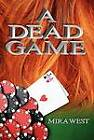 A Dead Game by Mira West (Hardback, 2012)
