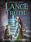 Lance of Truth by Katherine Roberts (Paperback, 2013)