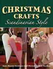 Christmas Crafts Scandinavian Style by Tone Merete Stenklov, Miriam Nilsen Morken (Paperback, 2012)