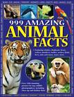 999 Amazing Animal Facts: Featuring Whales, Elephants, Bears, Wolves, Monkeys, Turtles, Snakes, Birds, Bees, Ants and Many, Many More by Anness Publishing (Paperback, 2013)