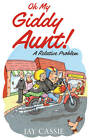 Oh My Giddy Aunt!: A Relative Problem by Jay Cassie (Paperback, 2012)
