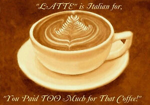 MAGNET-Humor-Latte-Coffee-Italian-Cup-Saucer-Free-Shipping