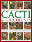 The Complete Illustrated Guide to Growing Cacti & Succulents: the Definitive Practical Reference on Identification, Care and Cultivation, with a Directory of 400 Varieties and 700 Photographs by Miles Anderson (Paperback, 2012)