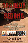 Tragedy in Sedona: My Life in James Arthur Ray's Inner Circle by Connie Joy (Paperback, 2010)
