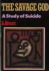 The Savage God: A Study of Suicide by A. Alvarez (Paperback, 1992)