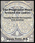The Progressed Moon Around the Zodiac by Gisele Terry (Paperback, 2011)