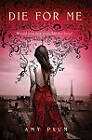 Die for Me by Amy Plum (Hardback, 2011)