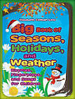 Big Book of Seasons, Holidays, and Weather: Rhymes, Fingerplays, and Songs for Children by Elizabeth Cothen Low (Paperback, 2011)