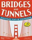 Bridges & Tunnels: Investigate Feats of Engineering with 25 Projects by Donna Latham (Paperback, 2012)