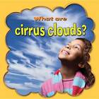 What are Cirrus Clouds? by Lynn Peppas (Paperback, 2012)