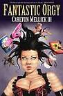 Fantastic Orgy by Carlton Mellick III (Paperback, 2011)