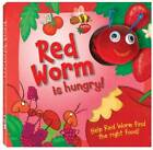 Red Worm Is Hungry by Hinkler Books (Hardback, 2010)