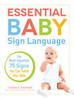Essential Baby Sign Language: The Most Important 75 Signs You Can Teach Your Baby by Terrell Clark, Teresa R. Simpson (Paperback, 2013)