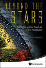 Beyond The Stars: Our Origins And The Search For Life In The Universe by Paolo Saraceno (Paperback, 2012)