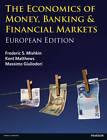 The Economics of Money, Banking and Financial Markets: European edition by Frederic S. Mishkin, Kent Matthews, Massimo Giuliodori (Paperback, 2013)