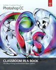 Adobe Photoshop CC Classroom in a Book by Adobe Creative Team (Mixed media product, 2013)