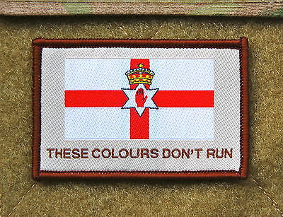 Ulster Northern Ireland THESE COLOURS DON'T RUN Patch British Army UKSF SAS