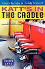 Katt's in the Cradle: A Secrets from Lulu's Cafe Novel by Christy Scannell, Ginger Kolbaba (Paperback, 2009)