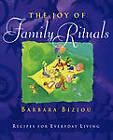 The Joy of Family Rituals: Recipes for Everyday Living by Barbara Biziou (Paperback / softback, 2010)