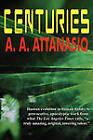 Centuries by A A Attanasio (Paperback / softback, 2010)