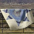 Texas Quilts and Quilters: A Lone Star Legacy by Marcia Kaylakie (Hardback, 2007)