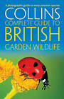 British Garden Wildlife: A photographic guide to every common species (Collins Complete Guide) by Paul Sterry (Paperback, 2010)