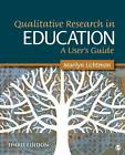 Qualitative Research in Education: A User's Guide by Marilyn V. Lichtman (Paperback, 2012)