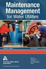 Maintenance Management for Water Utilities by James K Jordan, AWWA (American Water Works Association) (Paperback / softback, 2010)