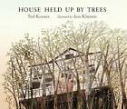 House Held Up by Trees by Ted Kooser (Hardback, 2012)