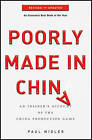 Poorly Made in China: An Insider's Account of the China Production Game by Paul Midler (Paperback, 2011)