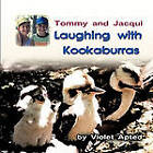 Tommy and Jacqui: Laughing with Kookaburras by Violet Apted (Paperback / softback, 2011)