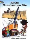 At the Construction Site by Steven James Petruccio (Paperback, 2004)