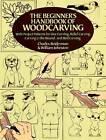 The Beginner's Handbook of Woodcarvings by William Johnston, Charles Beiderman (Paperback, 1989)