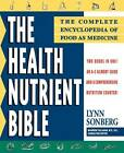 The Health Nutrient Bible: The Complete Encyclopedia of Food as Medicine by Lynn Sonberg (Paperback, 1995)